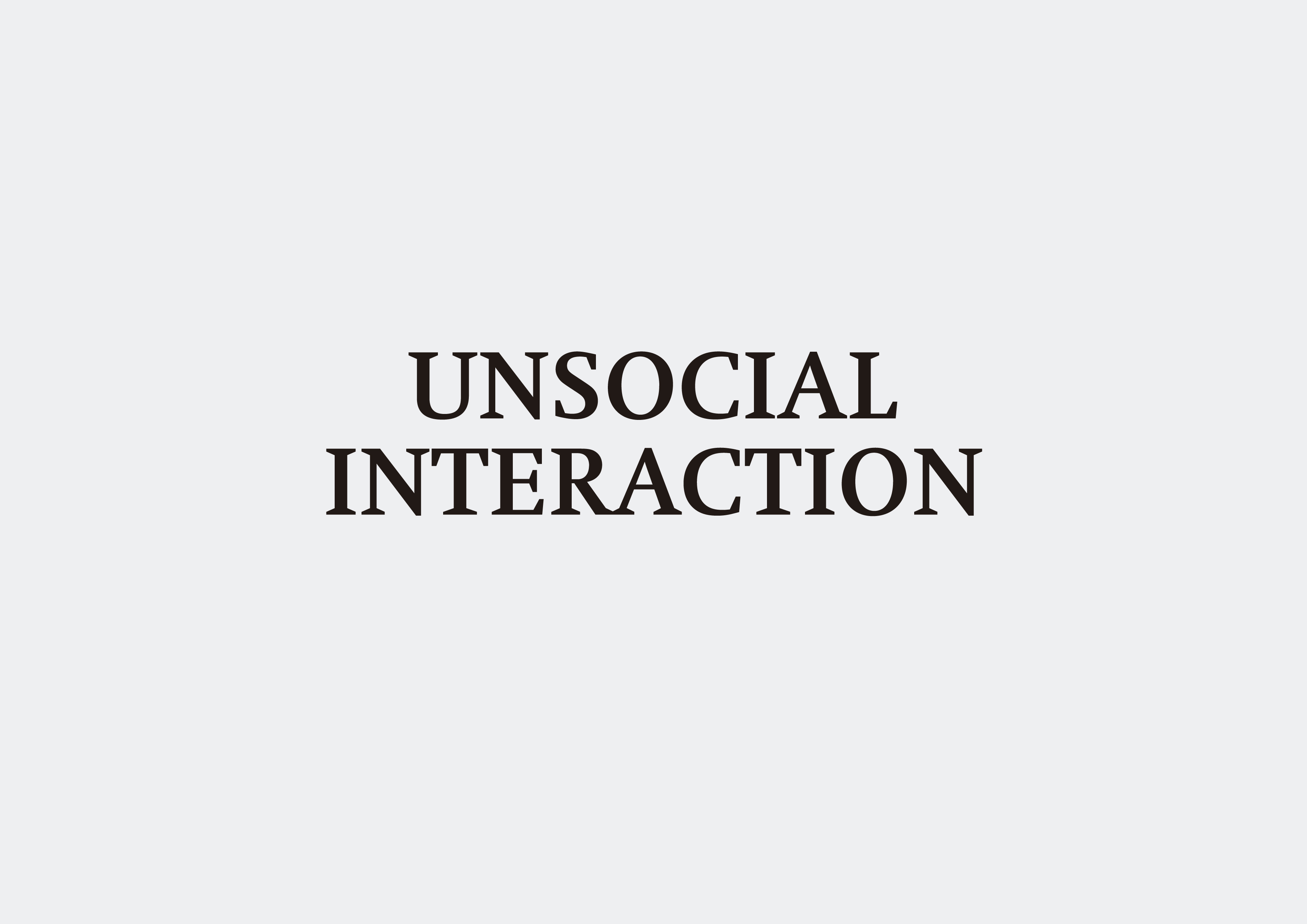 Unsocial Interaction